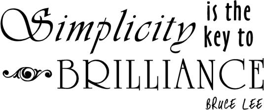 Simplicity_is_the_key_to_brilliance